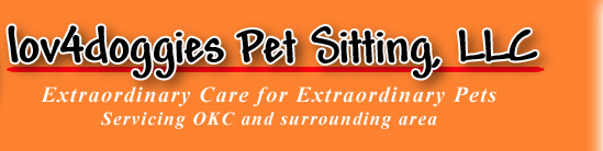 lov4doggies Pet Sitting, LLC - Extraordinary Care for Extraordinary Pets - Servicing OKC and surrounding area.